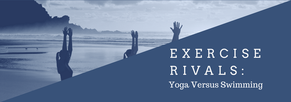 Exercise Rivals: Yoga Versus Swimming