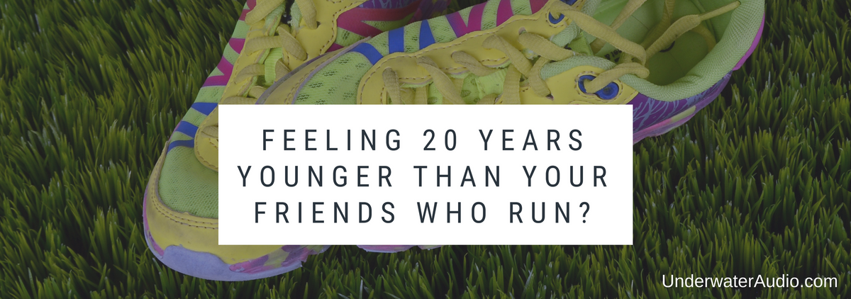 Feeling 20 Years Younger Than Your Friends Who Run?