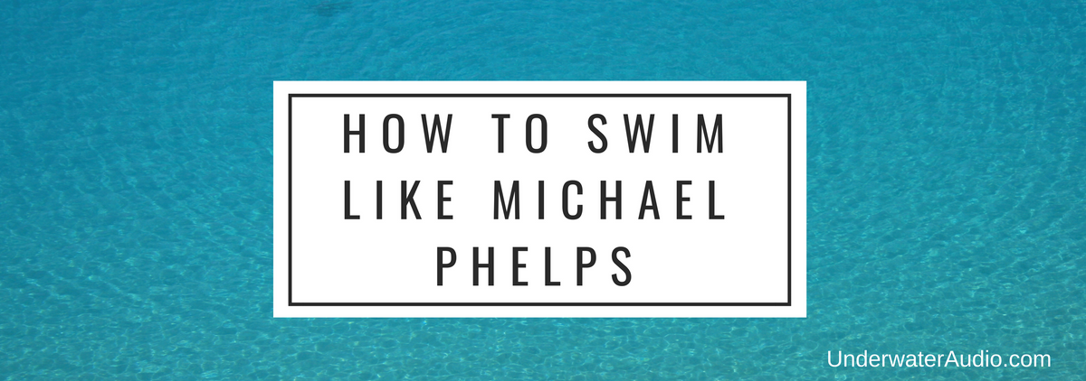 How to Swim Like Michael Phelps