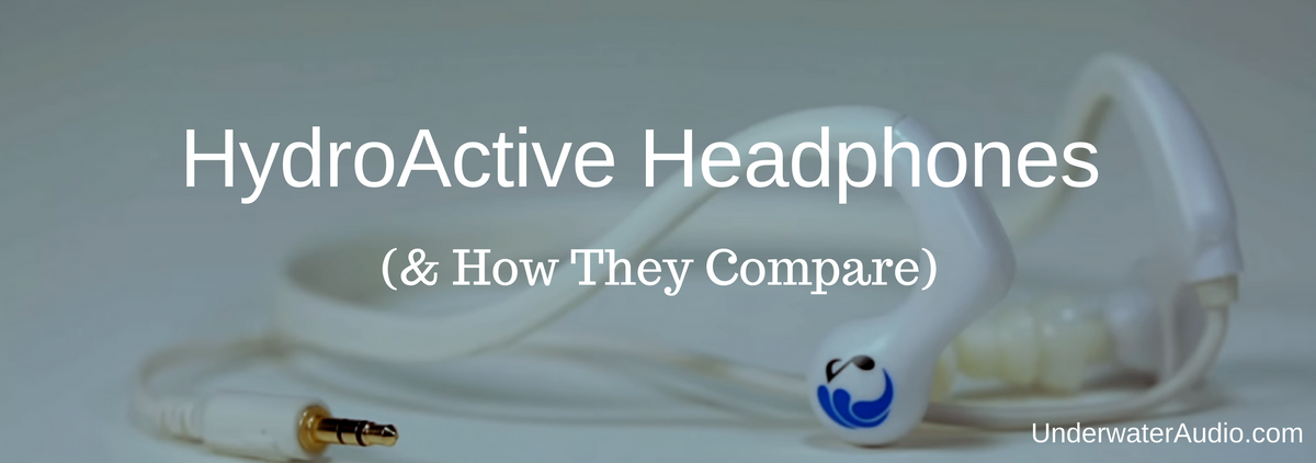 HydroActive Headphones (& How They Compare)