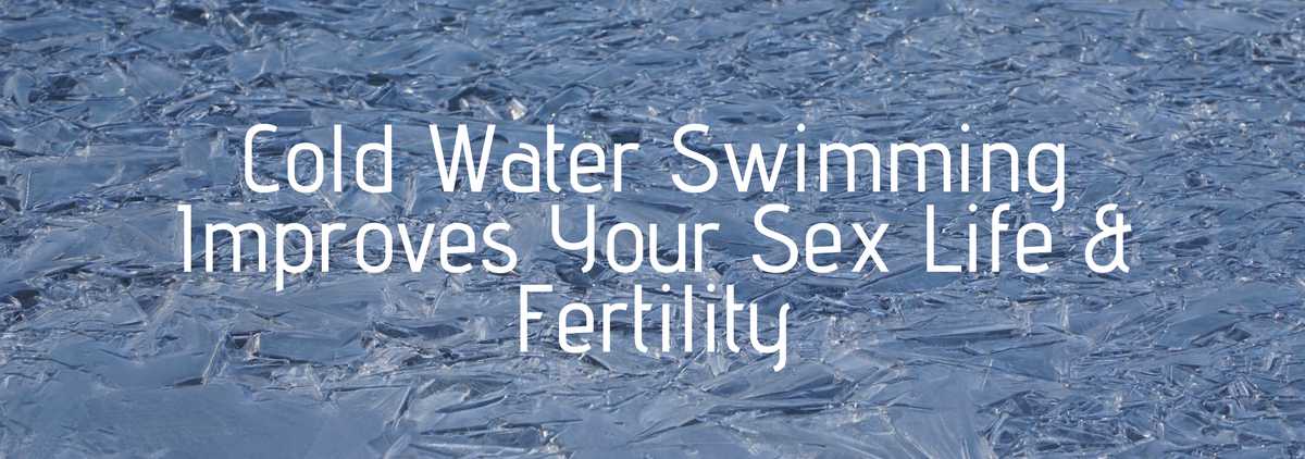 Cold Water Swimming Improves Your Sex Life & Fertility