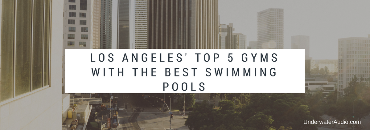 Los Angeles' Top 5 Gyms with the Best Swimming Pools