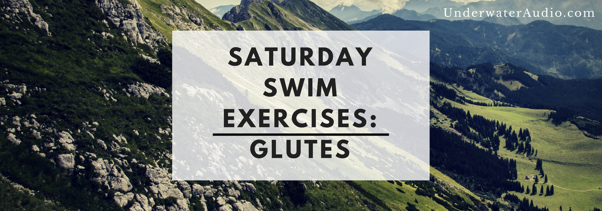 Saturday Swim Exercises: Glutes