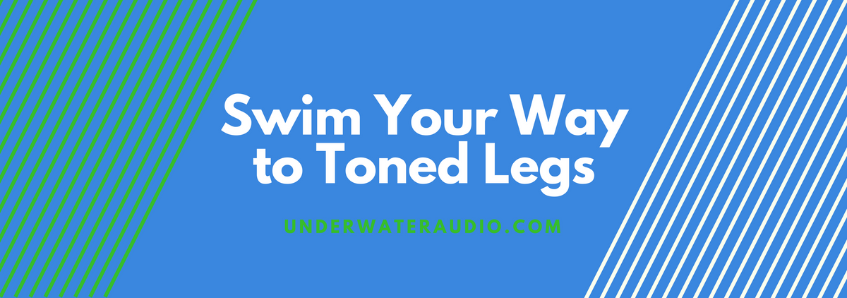 Swim Your Way to Toned Legs