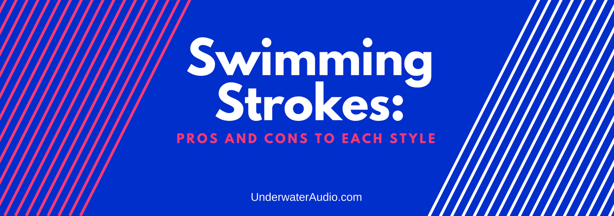 Swimming Strokes: Pros and Cons to Each Style