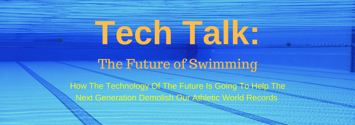 Tech Talk: The Future of Swimming