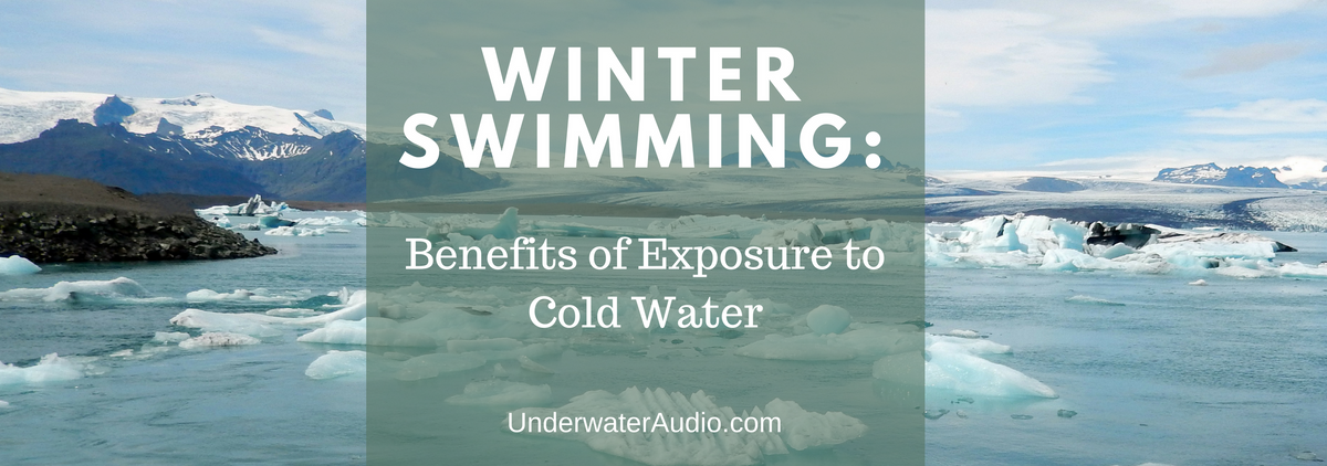 Winter Swimming: Benefits of Exposure to Cold Water