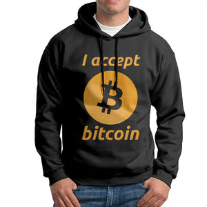 Man I Accept Bitcoin Hoodie Printing Cotton Hooded Sweatshirt Funny Hoodie Shirt  - Crypto Kicks