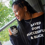 SAVED DOPE SUCCESSFUL BLACK SWEATSHIRT