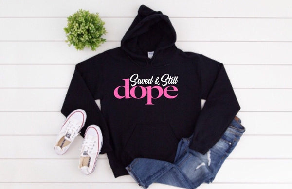 """Saved & Still Dope"" Classic Hoodie"