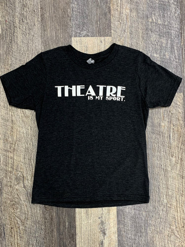 *-Theatre Is My Sport T-Shirt