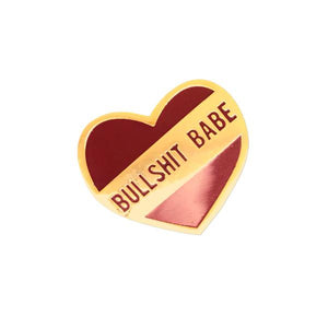 by 1606 Supply Co. This listing is for one Bullshit Babe Enamel Pin. Gold-plated and very shiny. Rubber pin back included. Measures 0.75 x 0.75 inches. Also available in store at FOLD Gallery in DTLA.