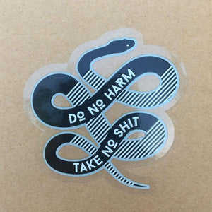 by 1606 Supply Co. Do no harm; Take no shit Sticker. Printed on clear vinyl making it waterproof and durable. Measures 3 x 3 inches.