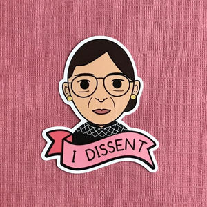 by Bored Inc. The 'I Dissent' Ruth Bader Ginsburg Vinyl Sticker is waterproof with an outdoor life of 3-5 years. Dishwasher safe. Measures approximately 3 inches tall. FOLD Gallery Dtla.