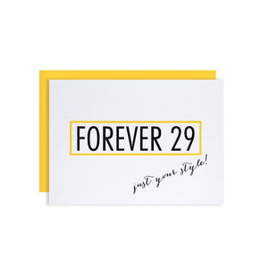 by Kiss and Punch Designs by Julie Stewart. A fun parody birthday Forever 29 Card for the friend or loved one who is eternally 29! As this is letterpress printed, each card is unique. Also the yellow color may be different depending on your computer monitor. Measures 3 1/2 x 4 7/8 inches.