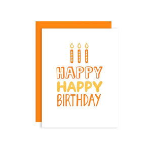 By Loudhouse Creative. Happy Happy Birthday Card: two-color letterpress printing, hand-drawn illustrations, 100% brilliant white cotton paper, blank inside, matching orange envelope, cello sleeve packaging. Hand-printed on an antique letterpress in Los Angeles, California. Folded card measures 4.25 x 5.5 inches.