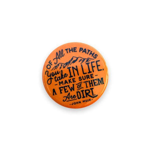 By Poppy and Quail. Add a little flair to your jacket, backpack or tote with this Dirt Paths Button! Measures 1.25 inches.