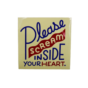 Please Scream Inside Your Heart Sticker