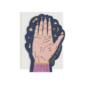 By Red Cap Cards. Palm Reading Die Cut Foil Encouragement Card: 100lb Heavyweight Cardstock. Die-cut, Foil. Illustrated by Bodil Jane. Measures 5 x 7 inches. Also available in store at FOLD Gallery DTLA.