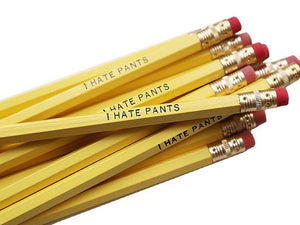 by Sweet Perversion. Listing for one I Hate Pants Pencil. Wood pencil with #2 lead, certified non-toxic, latex-free synthetic eraser. Unsharpened. Also available in store at FOLD Gallery DTLA.