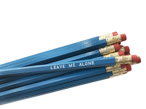 by Sweet Perversion  Listing for one Leave Me Alone Pencil. Wood pencil with #2 lead, certified non-toxic, latex-free synthetic eraser & unsharpened.