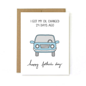 By Unblushing. YES DAD, I'm taking care of my car! Oil Change Card details: 5.5 x 4.25 (A2) folded card. A2 100% recycled kraft envelope. Professionally printed on 130# recycled card stock. Packaged in a compostable clear sleeve. Blank inside for your own personal message.