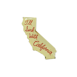 "By World Famous Original. It doesn't get more ""Golden State"" than this gold colored I'll Sink with California Pin with soft enamel lettering. Measures 1.25 inches. Also available in store at FOLD Gallery DTLA."