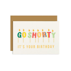 By Ilootpaperie. This folded Go Shorty Birthday Card is printed on 100lb cardstock with subtle embossed soft white linen finish. Blank inside for a personal message. High quality envelope with square flap included. Measures 4.25 x 5.5 inches.