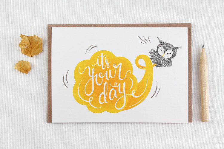 It's Your Day - Greeting Card