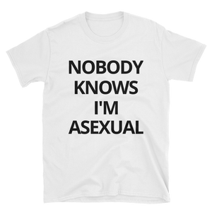 Nobody Knows - Asexual