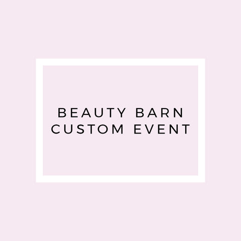 Beauty Barn Custom Event