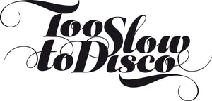Too Slow to Disco