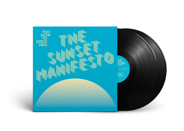 PRE-ORDER Too Slow to Disco NEO - The Sunset Manifesto LP + Poster & Liner Notes