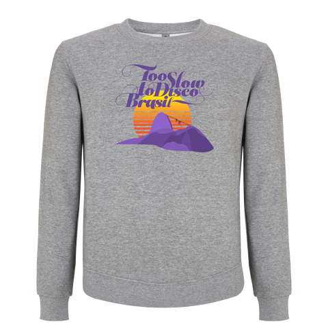Too Slow to Disco Brasil Sweatshirt