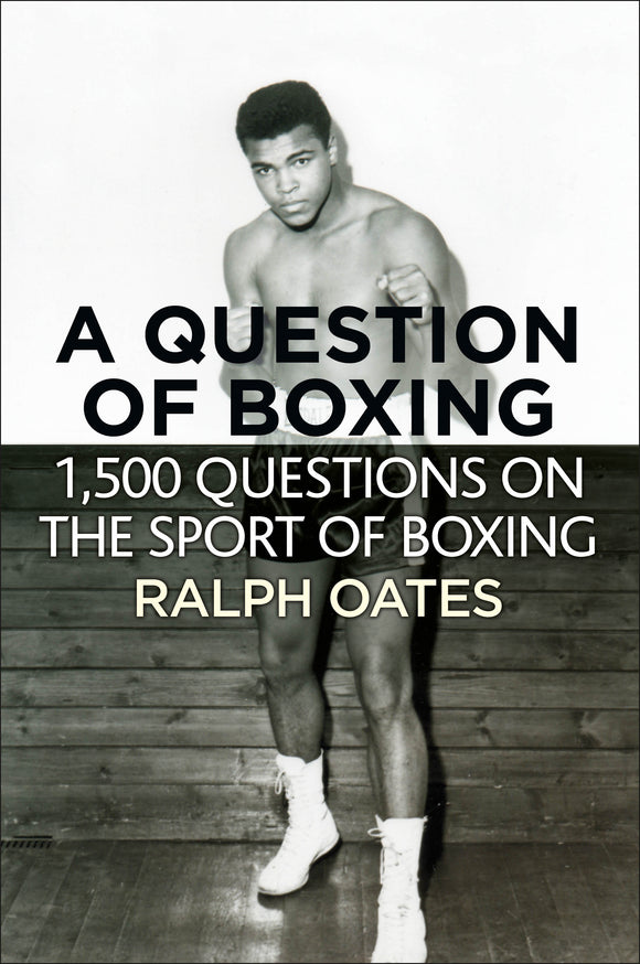 A Question of Boxing - 1500 questions on the sport of Boxing