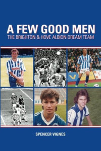 A Few Good Men: Brighton and Hove Albion Dream Team