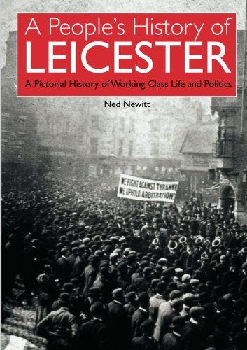 A People's History of Leicester, Vol 1