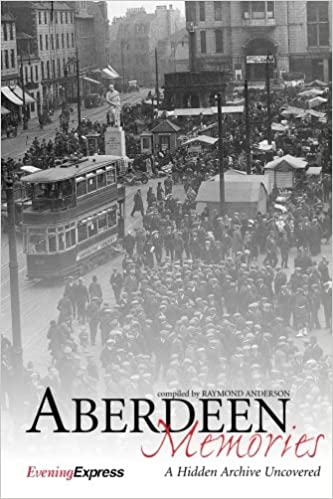 Aberdeen Memories : A Hidden Archive Uncovered