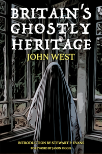 Britain's Ghostly Heritage