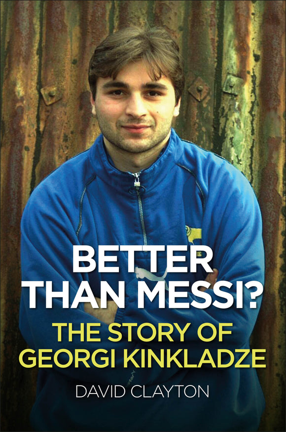 Better Than Messi - The Story of Georgi Kinkladze