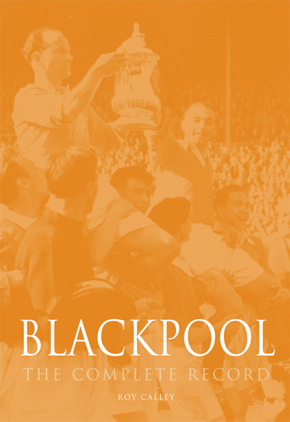 Blackpool : The Complete Record 1887-2011
