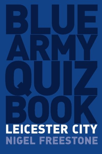 Blue Army Quiz Book - Leicester City
