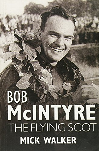 Bob McIntyre - The Flying Scot (Small Format)