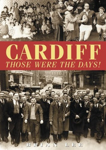 Cardiff – Those Were The Days