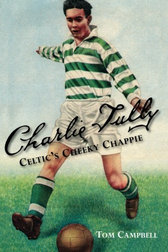 Charlie Tully . Celtic's Cheeky Chappie