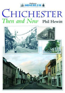 Chichester Then and Now