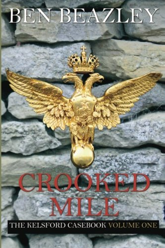 Crooked Mile. The Kelsford Casebook Volume One.