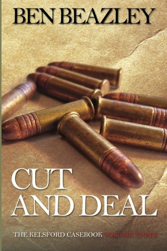 Cut and Deal. The Kelsford Casebook: Volume Three