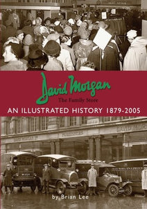 David Morgan Ltd - The Family Store: An Illustrated History 1879-2005