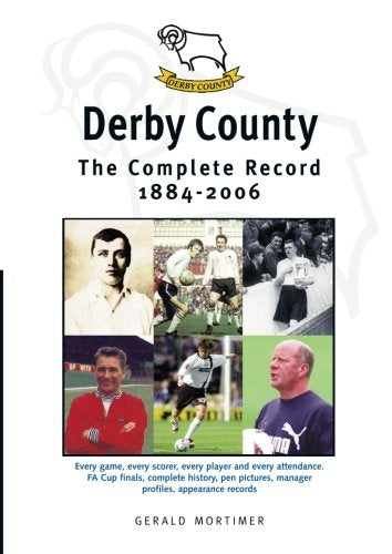 Derby County: The Complete Record 1884-2006